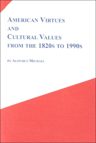 9780773477759: American Virtues and Cultural Values from the 1820s to 1990s: Virtuous Materialism