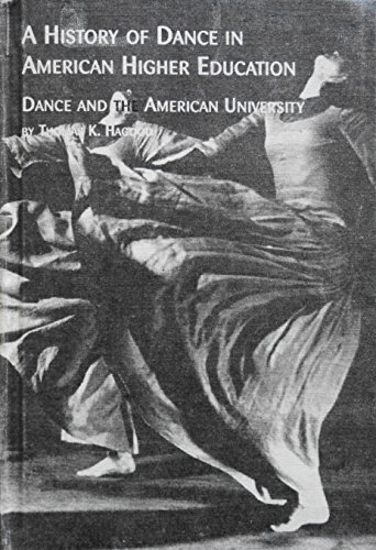 9780773477995: History of Dance in American Higher Education: Dance and the American University (Studies in Dance Series, 1)