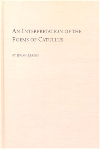 9780773478909: An Interpretation of the Poems of Catullus