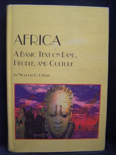 Africa: A Basic Text on Land, People, and Culture: Ofiaja, Nicholas D.