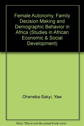 9780773479814: Female Autonomy, Family Decision Making, and Demographic Behavior in Africa (Studies in African Economic and Social Development)