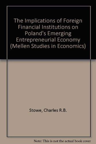 The Implications of Foreign Financial Institutions on Poland's Emerging Entrepreneurial ...