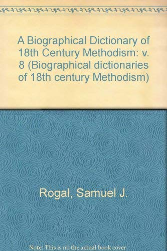 9780773480247: A Biographical Dictionary of 18th Century Methodism: T-V (Biographical dictionaries of 18th century Methodism)