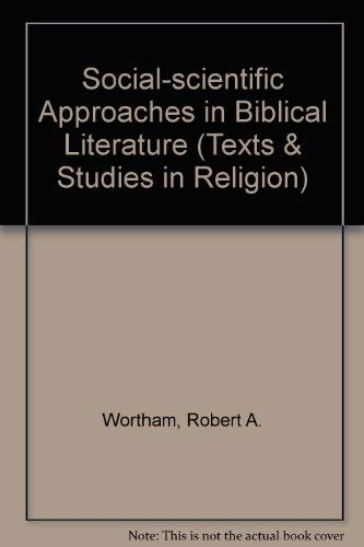 Social-Scientific Approaches in Biblical Literature (Texts and Studies in Religion): Wortham, ...