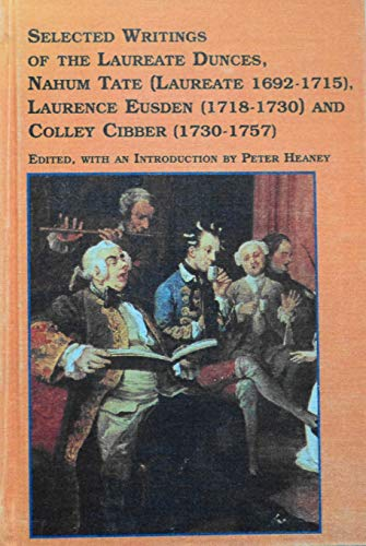9780773480445: Selected Writings of the Laureate Dunces, Nahum Tate (Laureate 1692-1715), Laurence Eusden (1718-1730), and Colley Cibber (1730-1757 (Studies in British Literature)
