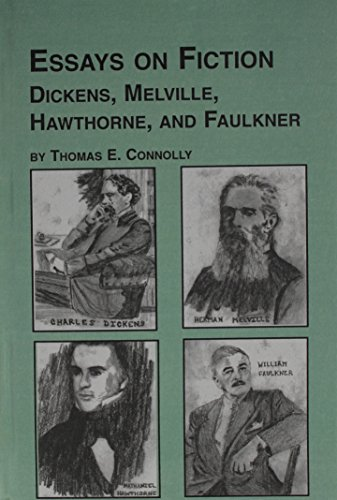9780773481435: Essays on Fiction--Dickens, Melville, Hawthorne, and Faulkner (Studies in Comparative Literature)