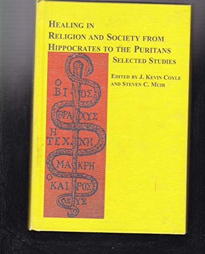 9780773481459: Healing in Religion and Society, from Hippocrates to the Puritans: Selected Studies (Studies in Religion and Society)