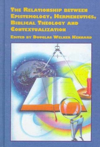 9780773482173: The Relationship Between Epistemology, Hermeneutics, Biblical Theology and Contextualization: Understanding Truth