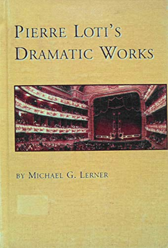 9780773482470: Pierre Loti's Dramatic Works (Studies in French Literature)