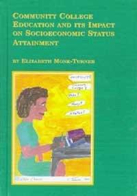 Community College Education and Its Impact on Socioeconomic Status Attainment.: Elizabeth ...