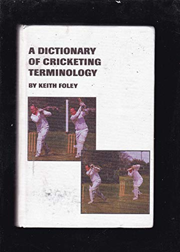 A Dictionary of Cricketing Terminology