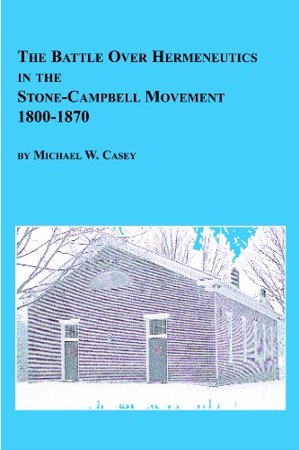 9780773483149: The Battle over Hermeneutics in the Stone-Campbell Movement, 1800-1870 (Studies in American Religion)