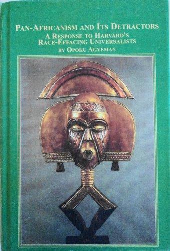 Pan-Africanism and Its Detractors: A Response to Harvard's Race-Effacing Universalists: ...
