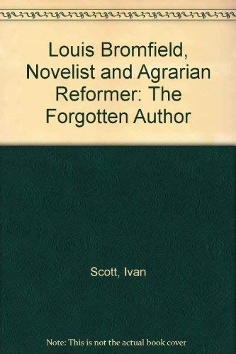 9780773485037: Louis Bromfield, Novelist and Agrarian Reformer: The Forgotten Author
