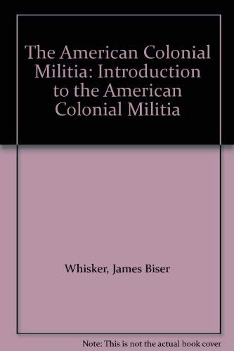 9780773485204: 1: The American Colonial Militia: Introduction to the American Colonial Militia