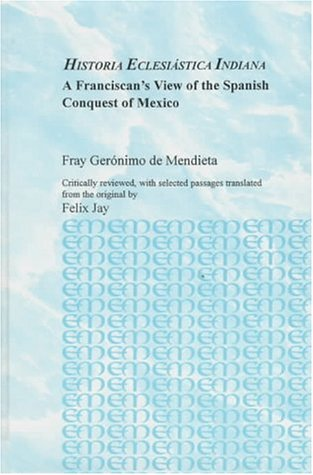 9780773486072: Historia Eclesiastica Indiana: A Franciscan's View of the Spanish Conquest of Mexico (Studies in the History of Missions)