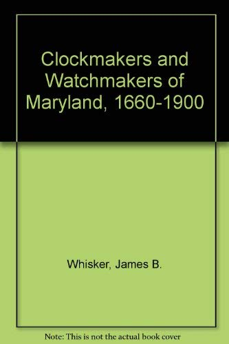 9780773486300: Clockmakers and Watchmakers of Maryland, 1660-1900