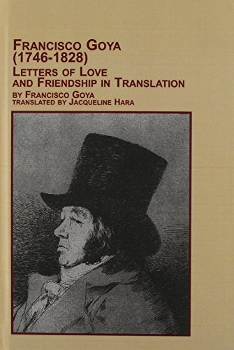 9780773486645: Francisco Goya: (1746-1828) : Letters of Love and Friendship in Translation
