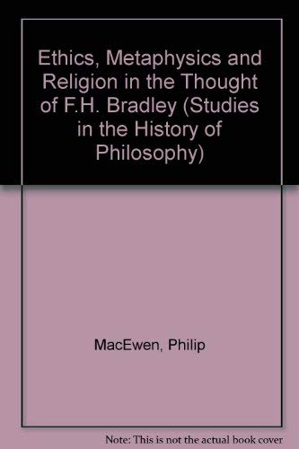 Ethics, Metaphysics and Religion in the Thought of F.H. Bradley (Studies in the History of ...