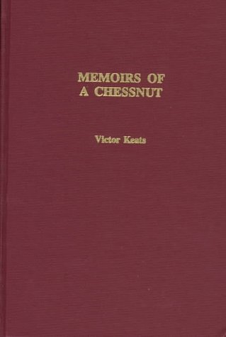 Memoirs of a Chessnut: Victor Keats