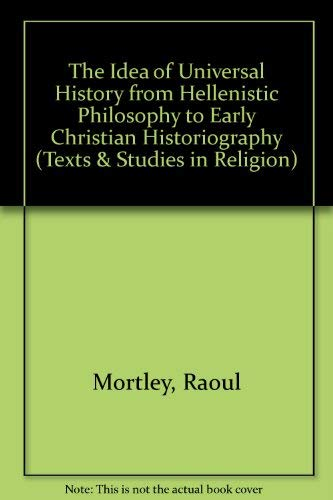 9780773487871: The Idea of Universal History from Hellenistic Philosophy to Early Christian Historiography (Texts and Studies in Religion, V. 67)