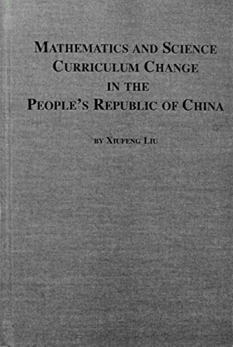 9780773488632: Mathematics and Science Curriculum Change in the People's Republic of China (Mellen Studies in Education)