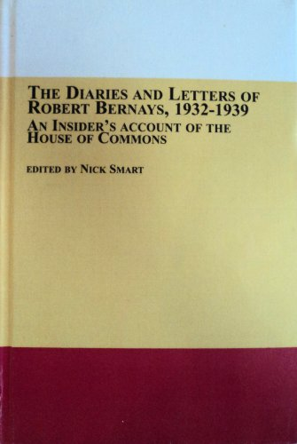 9780773488649: The Diaries and Letters of Robert Bernays, 1932-1939: An Insider's Account of the House of Commons (Studies in British History)