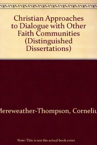 Christian Approaches to Dialogue With Other Faith Communities (Distinguished Dissertations): ...