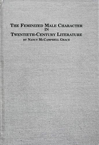9780773489981: The Feminized Male Character in Twentieth-Century Literature