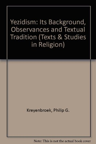 9780773490048: Yezidism: Its Background, Observances and Textual Tradition (Texts & Studies in Religion)