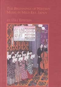 9780773491519: The Beginnings of Western Music in Meiji Era Japan (Studies in the History & Interpretation of Music) (English and Japanese Edition)