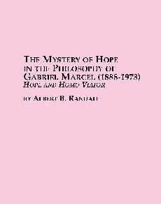 9780773491601: The Mystery of Hope in the Philosophy of Gabriel Marcel (1888-1973): Hope and Homo Viator (Problems in Contemporary Philosophy)