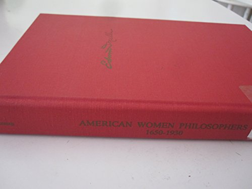 American Women Philosophers: 1650-1930 Six Exemplary Thinkers: no Author stated)