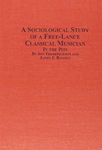 9780773492813: A Sociological Study of the Free-Lance Classical Musician: In the Pits