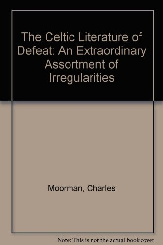 9780773493322: The Celtic Literature of Defeat: An Extraordinary Assortment of Irregularities