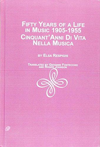 9780773493643: Fifty Years of a Life in Music, 1905-1955/Cinquantanni Di Vita Nella Musica (Studies in the History & Interpretation of Music)