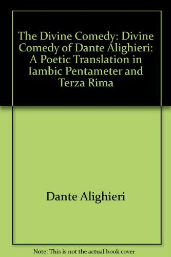 9780773493858: The Divine Comedy of Dante Alighieri: A Poetic Translation in Iambic Pentameter and Terza Rima