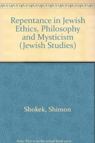 Repentance in Jewish Ethics, Philosophy and Mysticism: Simon Shokek