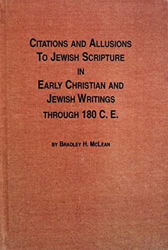 Citations and Allusions to Jewish Scripture in Early Christian and Jewish Writings Through 180 C.E....