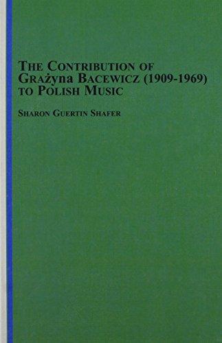 9780773494718: The Contribution of Grayzyna Bacewicz (1909-69) to Polish Music (1909-1969 To Polish Music)