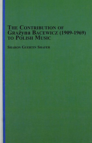 9780773494718: The Contribution of Grazyna Bacewicz (1909-1969) to Polish Music
