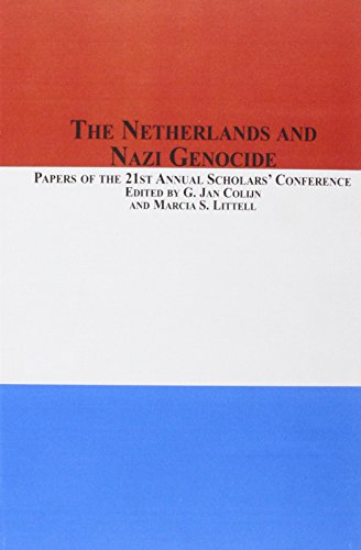 The Netherlands and Nazi Genocide: Papers of the 21st Annual Scholars' Conference (Symposium ...