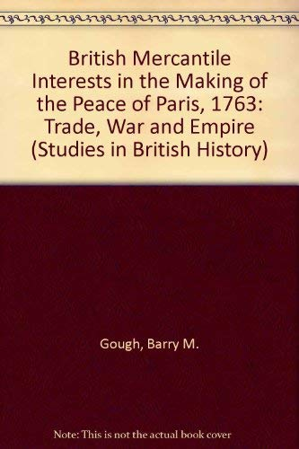 9780773495487: British Mercantile Interests in the Making of the Peace of Paris, 1763: Trade, War, and Empire (Studies in British History)