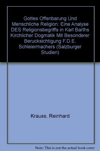 9780773495609: Gottes Offenbarung und menschliche Religion: Eine Analyse des Religionsbegriffs in Karl Barths Kirchlicher Dogmatik mit besonderer Berücksichtigung F.D.E. Schleiermachers (German Edition)