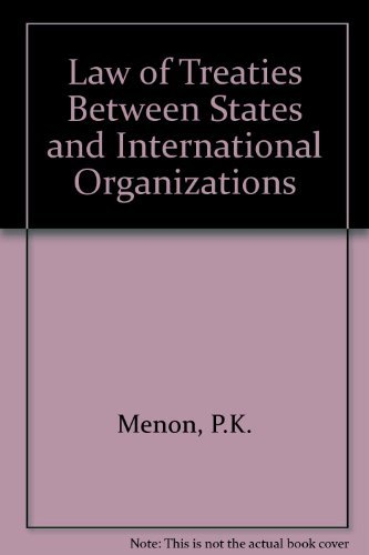 The Law of Treaties Between States and: Menon, P. K.