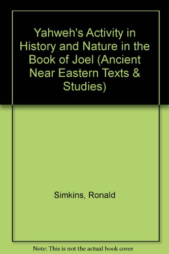 9780773496835: Yahweh's Activity in History and Nature in the Book of Joel (Ancient Near Eastern Texts and Studies)
