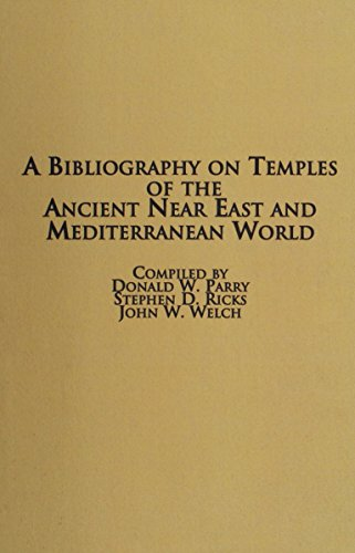 A Bibliography on Temples of the Ancient: Parry, Donald W.,