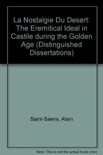 9780773498044: LA Nostalgie Du Desert: L'Ideal Eremitique En Castille Au Siecle D'or (Distinguished Dissertations) (French and English Edition)
