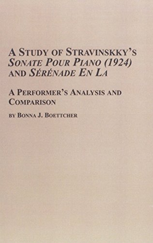 9780773498068: A Study of Stravinsky's Sonate Pour Piano (1924) and Serenade En LA: A Performer's Analysis and Comparison