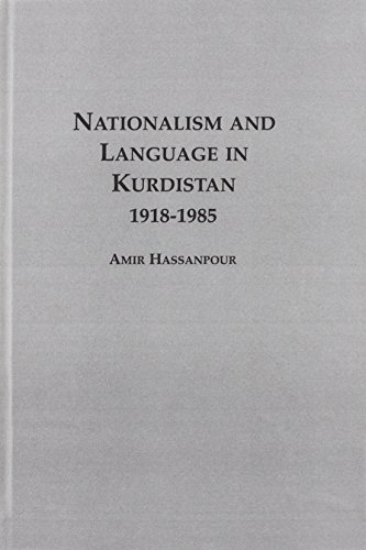Nationalism and Language in Kurdistan, 1918-1985: Hassanpour, Amir